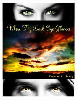 Where Thy Dark Eye Glances