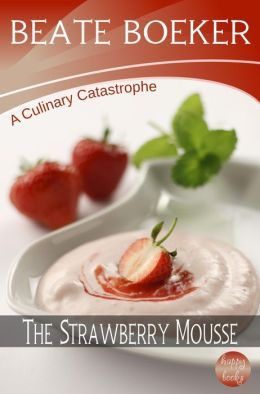 The Strawberry Mousse (A Culinary Catastrophe - #2)