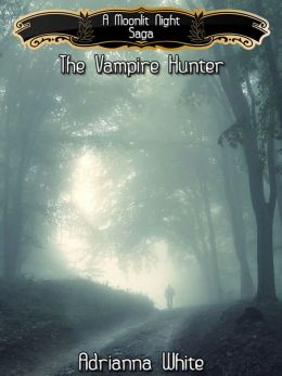 A Moonlit Night: The Vampire Hunter