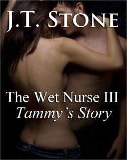 The Wet Nurse III: Tammy's Story