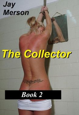 The Collector - Books 2 (Strong BDSM erotica)