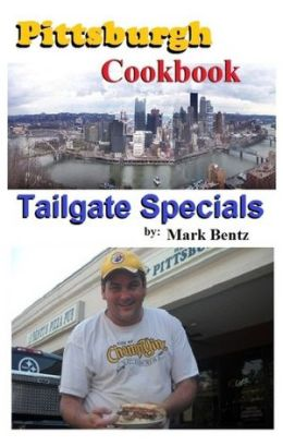 Pittsburgh Cookbook Tailgate Specials
