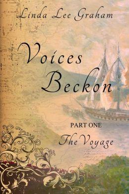 Voices Beckon, Pt. 1: The Voyage