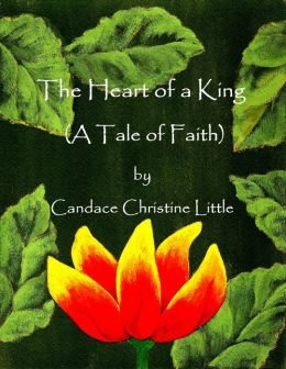 The Heart of a King (A Tale of Faith)