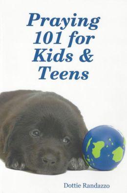 Praying 101 for Kids & Teens