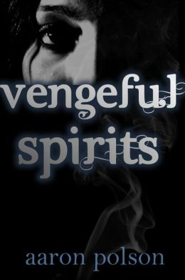 Vengeful Spirits: A Supernatural Thriller
