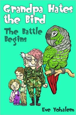 GRANDPA HATES THE BIRD: The Battle Begins (Story #1)