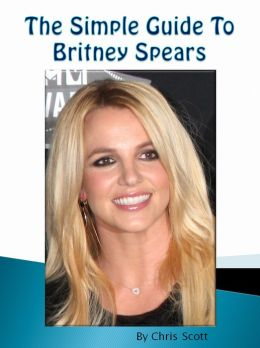 The Simple Guide To Britney Spears