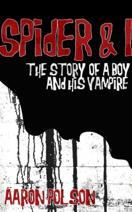 Spider and I: The Story of a Boy and His Vampire