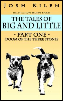 The Tales of Big and Little - Part One: Doom of the Three Stones (Tell Me A Story Bedtime Stories for Kids)