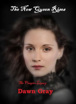 The Vampire Legacy; The New Queen Rises