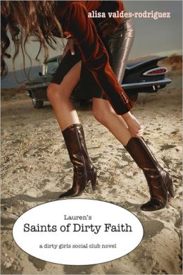 Lauren's Saints of Dirty Faith: A Dirty Girls Social Club Novel