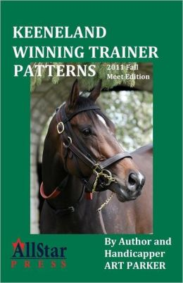 Keeneland Winning Trainer Patterns: 2011 Edition