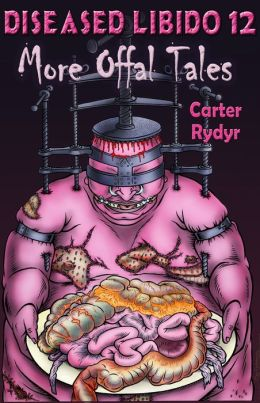 Diseased Libido #12 More Offal Tales