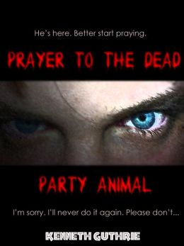 Prayer To The Dead and Party Animal (Horror 1 + 2)