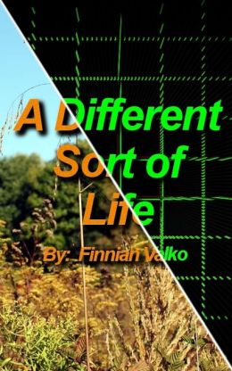 A Different Sort of Life