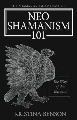 NeoShamanism 101: The Way of the Shaman