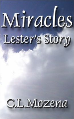 Miracles; Lester's Story (based on a true story)