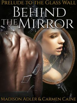 Behind The Mirror ( The Glass Wall )