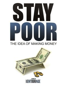 Stay Poor: The Idea of Making Money
