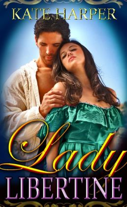 Lady Libertine: A Regency Novella