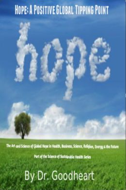 What is Hope? The Art And Science Of Global Hope In Health, Business, Energy & The Future