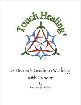 Touch Healing: A Healer's Guide to Working with Cancer