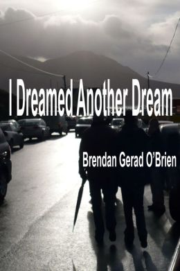 I Dreamed Another Dream