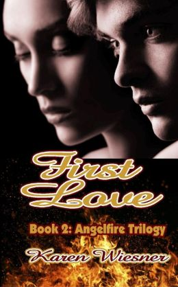 Angelfire Trilogy Book 2: First Love