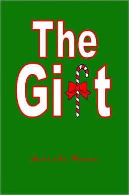The Gift: A Short Story for Christmas