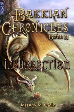 Bakkian Chronicles, Book II - Insurrection