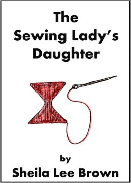 The Sewing Lady's Daughter