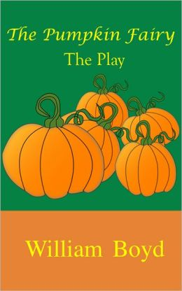 The Pumpkin Fairy: The Play