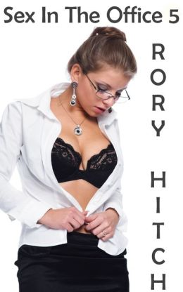 Sex In The Office 5: Get It While You Can