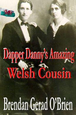 Dapper Danny's Amazing Welsh Cousin