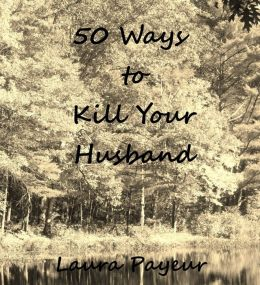 50 Ways to Kill Your Husband