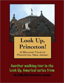 A Walking Tour of Princeton, New Jersey