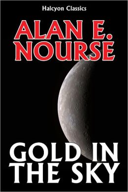 Gold in the Sky by Alan E. Nourse