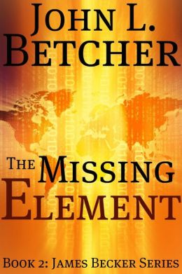 The Missing Element, A James Becker Mystery