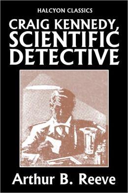 Craig Kennedy, Scientific Detective Collection