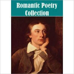 The Essential Romantic Poetry Collection