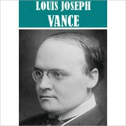 The Essential Louis Joseph Vance Collection (9 books)