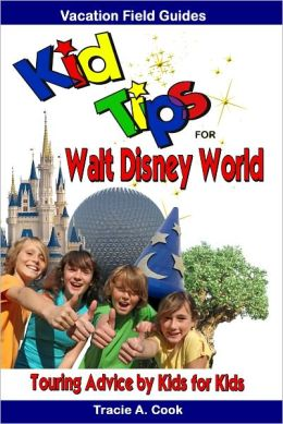 Kid Tips for Walt Disney World: Touring Advice by Kids for Kids