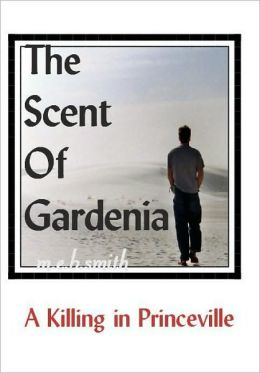 Scent of Gardenia: A Killing in Princeville