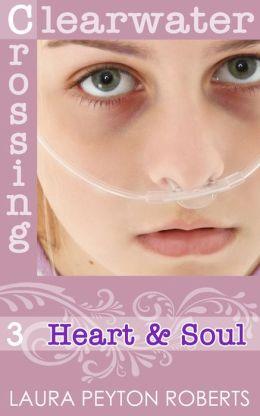 Heart & Soul (Clearwater Crossing Series #3)