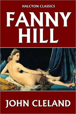 Fanny Hill: or, the Memoirs of a Woman of Pleasure