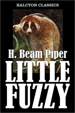 Little Fuzzy by H. Beam Piper [Revised Edition]