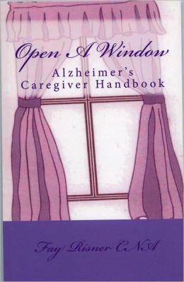 Open A Window - Alzheimer's Caregiver Handbook