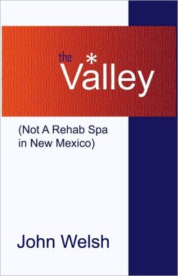 The Valley (Not a Rehab Spa in New Mexico)