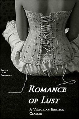 Romance of Lust (A Victorian Erotica Classic)